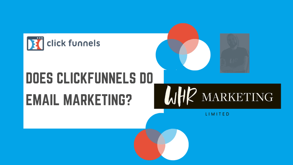 ClickFunnels and Email marketing